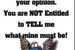 entitle to your opinion