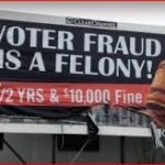 Voter Fraud is a felony