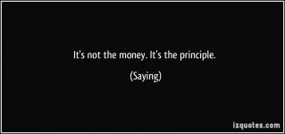 quote-it-s-not-the-money-it-s-the-principle-saying-310073